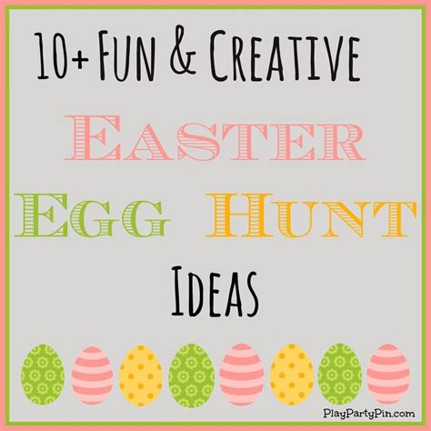 easter egg hunt ideas 10 fun and creative easter egg hunt ideas
