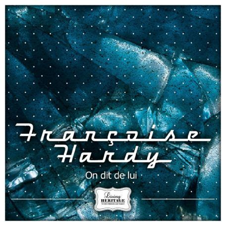francoise hardy on dit de lui fran 231 oise hardy album cover photos list of fran 231 oise