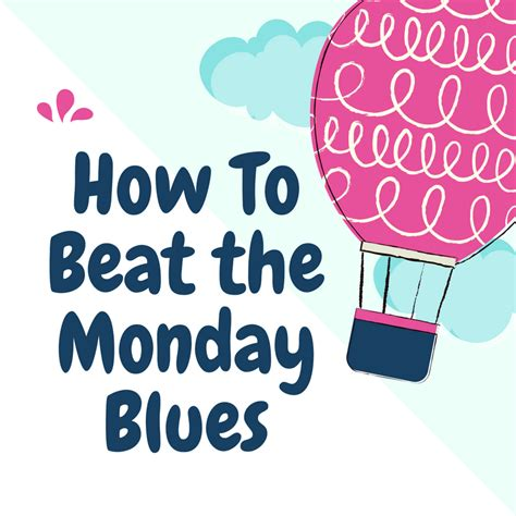 7 Ways To Beat The Monday Blues by How To Beat The Monday Blues Happily Adventures