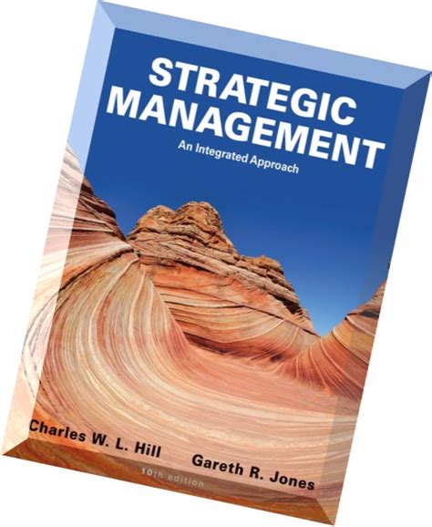 Mba In Strategic Management In Usa by Strategic Management An Integrated Approach 10th