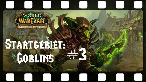 Who Let The Goblins Out Galacula And Rayd8 by Goblin Startgebiet 3 Let S Play World Of Warcraft De