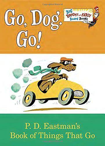 go dog go big 0553521098 go dog go big bright early board book by p d eastman