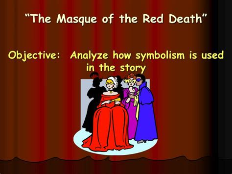 masque of the red death color symbolism ppt the masque of the red death objective analyze how