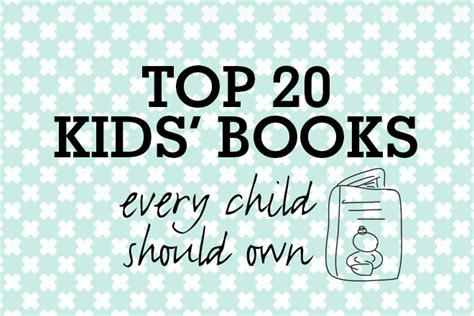 top 20 picture books top 20 books every child should own