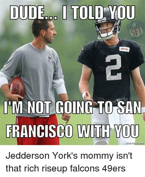 San Francisco 49ers Memes - 25 best memes about 49er 49er memes
