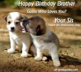 happy birthday brother your sis https www facebook com