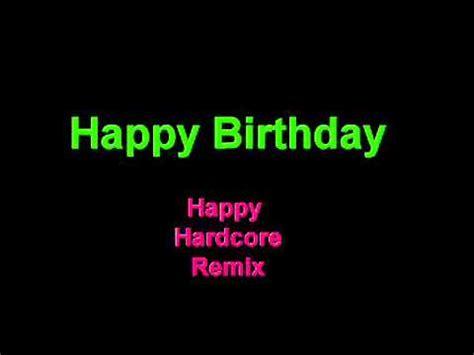 download mp3 happy birthday remix happy birthday happy hardcore remix youtube