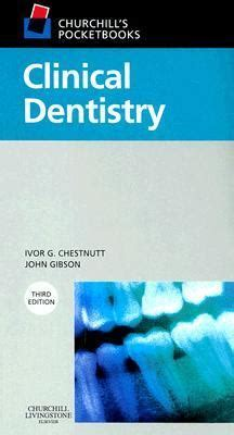 Churchills Pocketbooks Clinical Dentistry 4th Edition churchill s pocketbooks clinical dentistry 3rd edition rent 9780443102110 0443102112