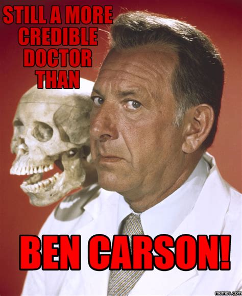 Ben Carson Meme - still a more credible doctor than ben carson memes com