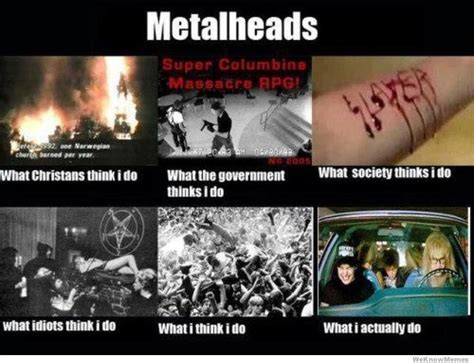 Meme Metal - metalheads what i actually do weknowmemes