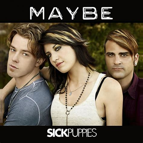 maybe sick puppies sick puppies fanart fanart tv