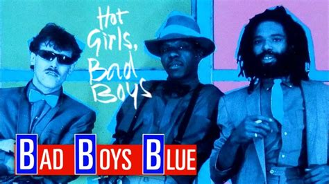 7 Reasons Why Bad Boys by Bad Boys Blue Bad Boys Album