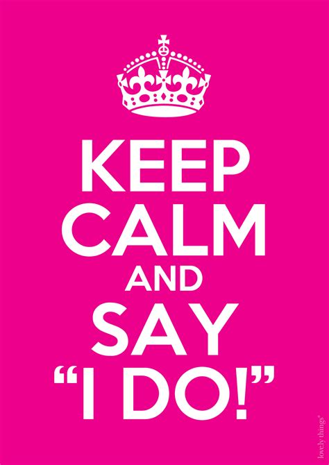 Keep Calm And keep calm and say i do pictures photos and images for