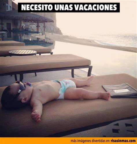 imagenes de necesito unas vacaciones necesito unas vacaciones