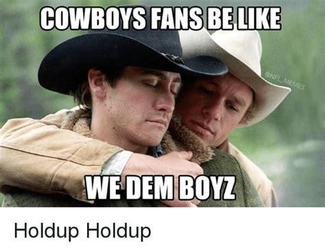 Cowboys Fans Be Like Meme - 25 best memes about dem boyz dem boyz memes