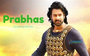 Movies Prabhas Upcoming Movies In 2017 2018 With Release Date
