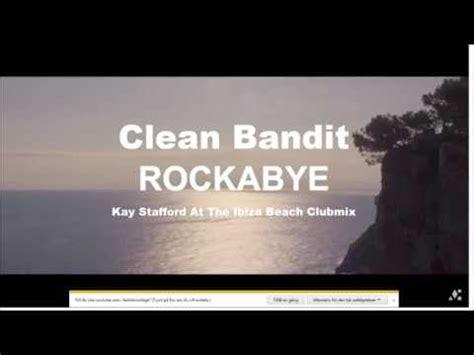 download mp3 free rockabye clean bandit clean bandit ft sean paul n anne marie rockabye remix