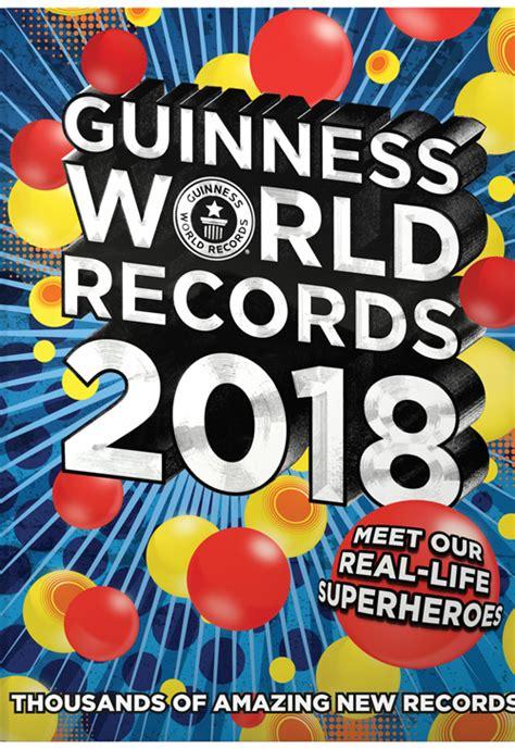 guinness world records 2018 edition books guinness world records 2018 edition real superheroes