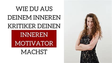 innerer kritiker innerer motivator statt innerer kritiker mentallove