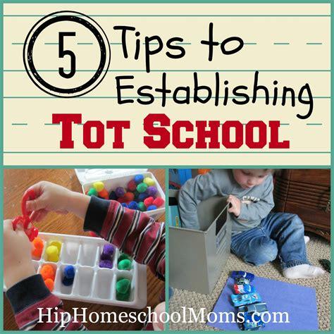 5 tips to establishing tot school hip homeschool
