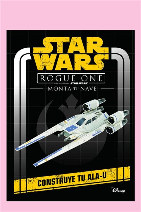libro star wars rogue one 191 qu 233 libro le regalo a mi hijo