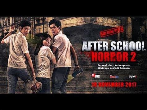 film horor yg baru rilis after school horror 2 film horor baru youtube