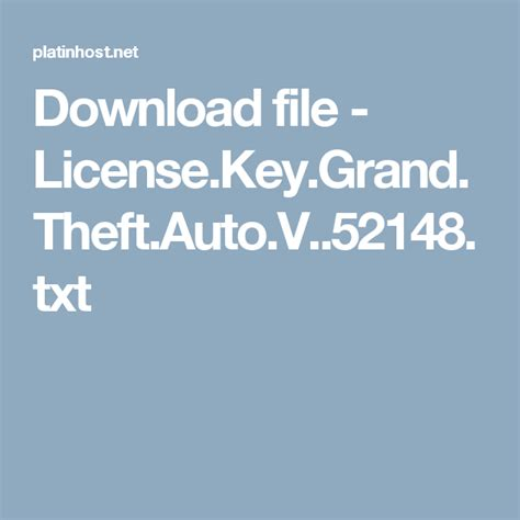 Grand Theft Auto V Key by Download File License Key Grand Theft Auto V 52148 Txt