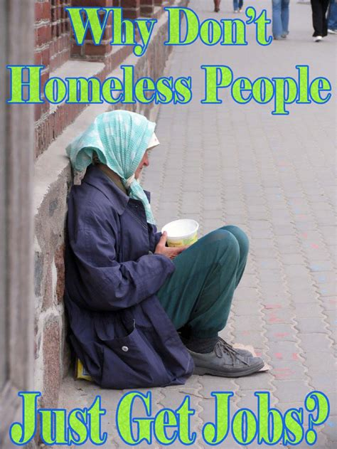 How To Find Homeless Why Don T Homeless Just Get Soapboxie