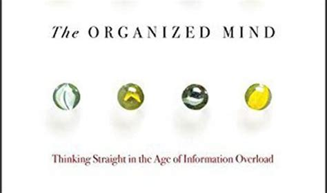 the organized mind thinking 0241965780 the organized mind book review thinking straight in the age of information overload books