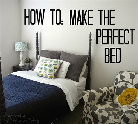 how to make the perfect bed how to make the perfect bed mine for the making