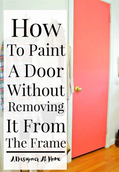 How To Take A Door by How To Paint A Door Without Removing It From The Frame A
