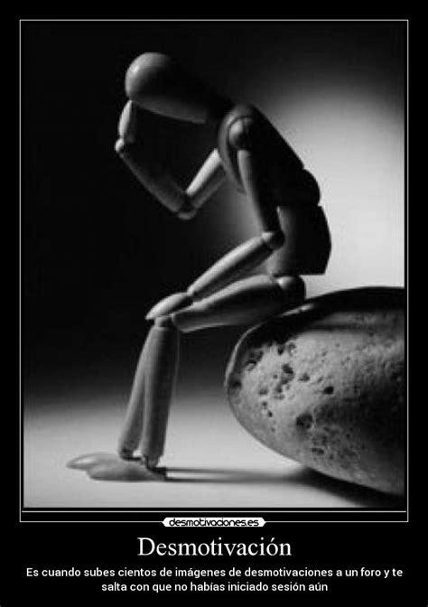 imagenes de desmotivacion tristes desmotivaci 243 n desmotivaciones