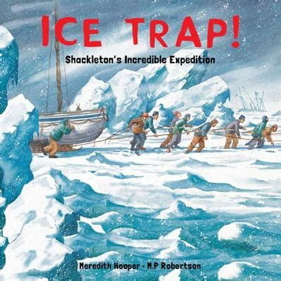 ice trap by meredith hooper m p robertson waterstones
