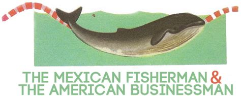 Mexican Fisherman Story Mba by The Mexican Fisherman And The American Businessman Your