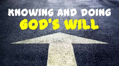 as the gods will knowing and doing god s will