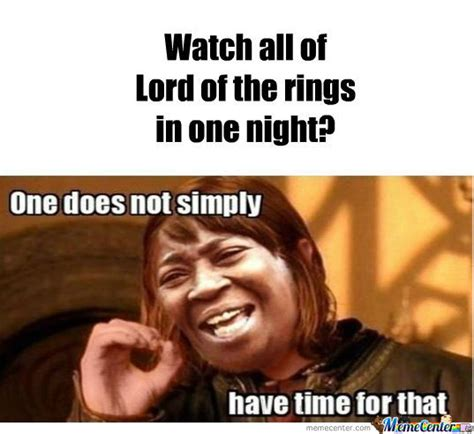 Meme Lord - watch all of lord of the rings in one night by
