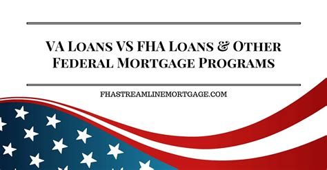 fha housing loans va loans vs fha loans other federal mortgage programs fhastreamlinemortgage com