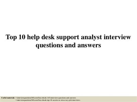 Service Desk Questions And Answers by Top 10 Help Desk Support Analyst Questions And