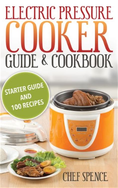 electric pressure cooker cookbook 125 flavorful recipes for your electric pressure cooker books electric pressure cooker guide and cookbook starter guide