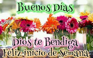 imagenes de buenos dias feliz inicio de semana buenos d 237 as dios te bendiga feliz inicio de semana