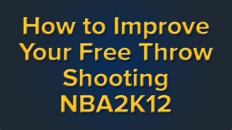 how to shoo your couch how to improve your free throw shooting in nba 2k12 youtube