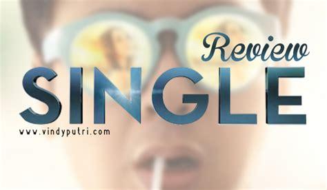 rating film raditya dika review film single lebih pilih mana single atau pacaran