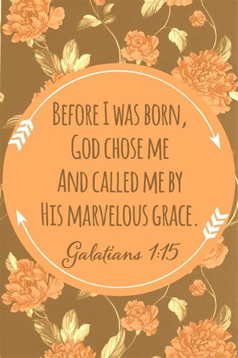 before i was born before i was born god chose me and called me by his marvelous grace galatians 1 15 grace