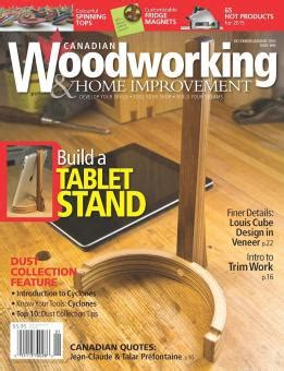 current issue  canadian woodworking home improvement