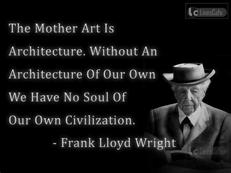 frank lloyd wright quotes architect frank lloyd wright top best quotes with