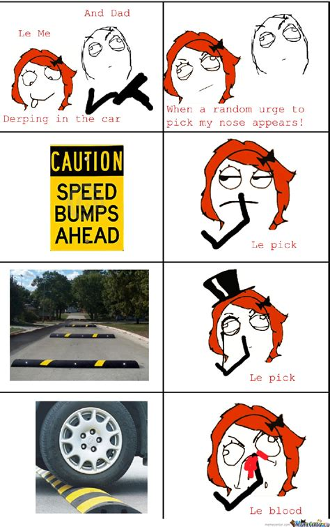 Speed Bump Meme - speed bump rage by m1nn0w meme center