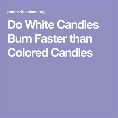 do white candles burn faster than colored candles materials do white candles burn faster than colored candles