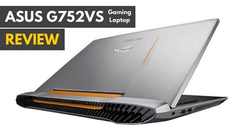 Laptop Asus G752vs asus g752vs gaming laptop review