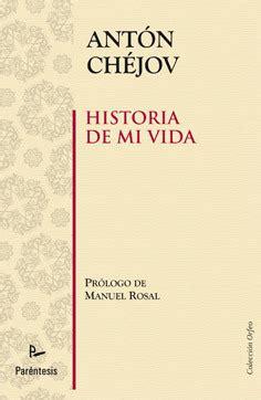 libro historia de la vida historia de mi vida ch 201 jov ant 211 n sinopsis del libro rese 241 as criticas opiniones quelibroleo