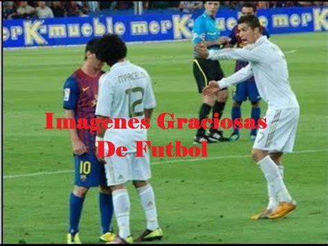 imagenes sorprendentes futbol imagenes graciosas de futbol youtube